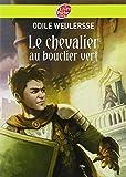 Le chevalier au bouclier vert - Livre de Poche Jeunesse - 13/08/2007