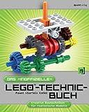 Das 'inoffizielle' LEGO-Technic-Buch: Kreative Bautechniken für realistische Modelle