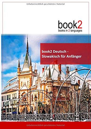 book2 Deutsch - Slowakisch für Anfänger: Ein Buch in 2 Sprachen