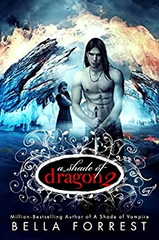 A Shade of Dragon 2 by [Bella Forrest]