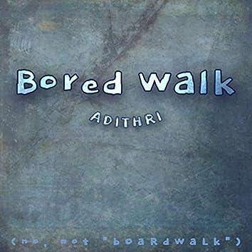 Bored Walk