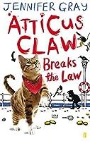 Atticus Claw Breaks the Law by Jennifer Gray(2016-07-12)