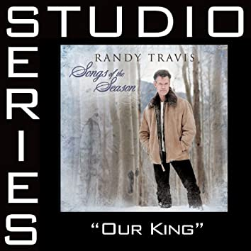 Our King [Studio Series Performance Track]