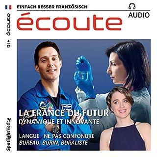 Écoute Audio - La France du futur. 4/2017     Französisch lernen Audio - Das Frankreich von morgen              Autor:                                                                                                                                 div.                               Sprecher:                                                                                                                                 div.                      Spieldauer: 59 Min.     Noch nicht bewertet     Gesamt 0,0