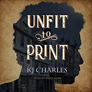 Unfit to Print                   By:                                                                                                                                 KJ Charles                               Narrated by:                                                                                                                                 Vikas Adam                      Length: 4 hrs and 32 mins     5 ratings     Overall 4.2