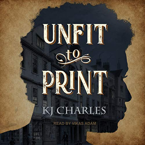 Unfit to Print Audiobook By KJ Charles cover art