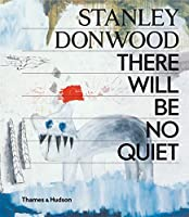 Stanley Donwood: There Will Be No Quiet