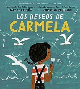 Los deseos de Carmela (Spanish Edition) by [Matt de la Peña, Christian Robinson]