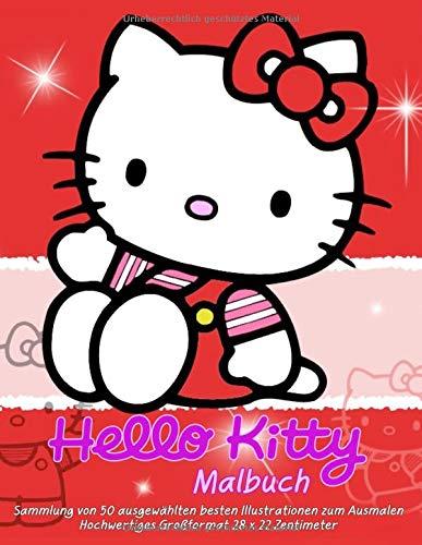 Hello Kitty: MALBUCH: Sammlung von 50 ausgewählten besten Illustrationen zum Ausmalen: Hochwertiges Großformat 28 x 22 Zentimeter