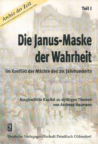 Die Janus-Maske der Wahrheit - Teil I: Im Konflikt der Mächte des 20. Jahrhunderts