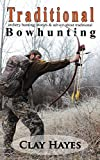 Traditional archery hunting: stories and advice about traditional bowhunting