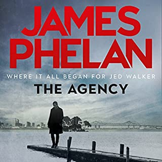 The Agency                   By:                                                                                                                                 James Phelan                               Narrated by:                                                                                                                                 Adrian Mulraney                      Length: 9 hrs and 51 mins     37 ratings     Overall 4.4