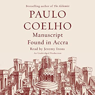 Manuscript Found in Accra                   By:                                                                                                                                 Paulo Coelho,                                                                                        Margaret Jull Costa (translator)                               Narrated by:                                                                                                                                 Jeremy Irons                      Length: 2 hrs and 28 mins     535 ratings     Overall 4.5