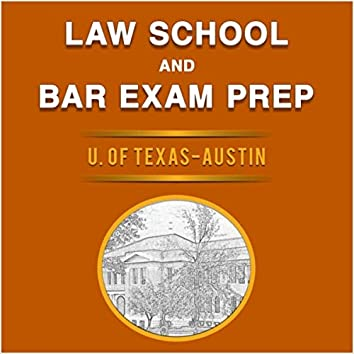 Law School and Bar Exam Prep: U. of Texas - Austin