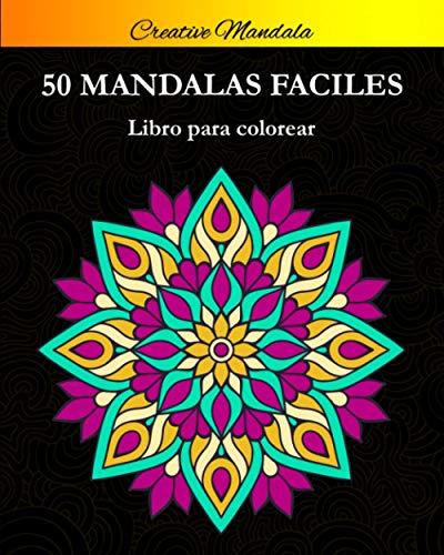 Mandalas Fáciles: 50 Hermosas Mandalas Simples para Colorear. Libro de Colorear Mandala para Adultos y Niños