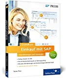 Einkauf mit SAP: Der Grundkurs für Einsteiger und Anwender: Ihr Schnelleinstieg in SAP MM: von der BANF bis zur Rechnungsprüfung (SAP PRESS) - Tobias Then