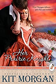 Her Prairie Knight (Prairie Brides Book Two)
