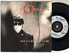 ROY ORBISON - SHE'S A MYSTERY TO ME - 7 inch vinyl / 45 record