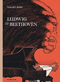Ludwig et Beethoven par Ross