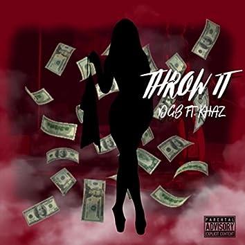 Throw It (feat. Khaz)
