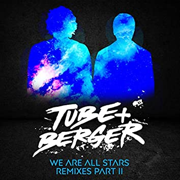 We Are All Stars Remixes Part II