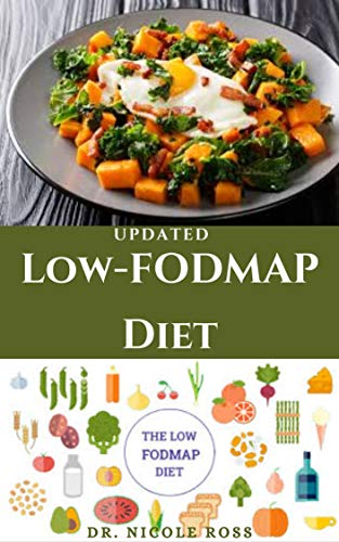 UPDATED LOW-FODMAP DIET: Easy, healthy and fast recipes to relieve irritable bowel syndromes (IBS) and also soothe other digestive disorders. (English Edition)