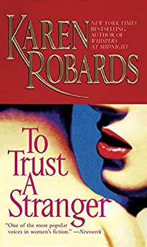 To Trust a Stranger by [Karen Robards]