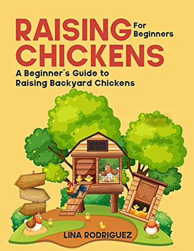 Raising Chickens for Beginners: A Beginner's Guide to Raising Backyard Chickens (English Edition)
