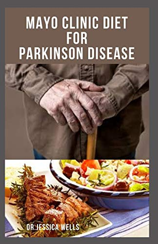 MAYO CLINIC DIET FOR PARKINSON DISEASE:...