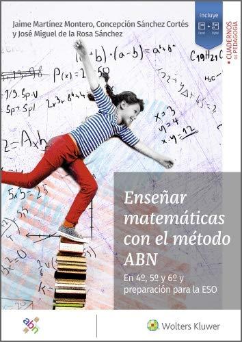 Enseñar matemáticas con el método ABN: En 4º, 5º y 6º y preparación para la ESO