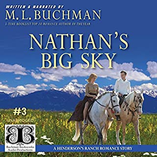 Nathan's Big Sky      Henderson's Ranch, Book 3              By:                                                                                                                                 M. L. Buchman                               Narrated by:                                                                                                                                 M. L. Buchman                      Length: 7 hrs and 24 mins     Not rated yet     Overall 0.0