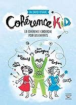 Cohérence kid - La cohérence cardiaque pour les enfants de David O'hare