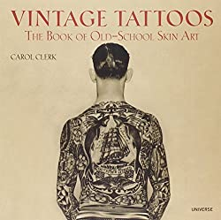 livre Vintage Tattoos: The Book of Old-School Skin Art by Carol Clerk