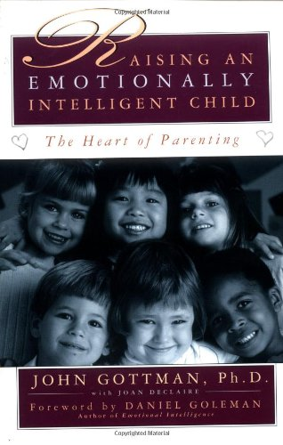 Compare Textbook Prices for Raising An Emotionally Intelligent Child The Heart of Parenting 1 Edition ISBN 8580001045511 by John Gottman, Ph.D.,Joan Declaire,Daniel Goleman