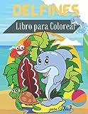 Delfines Libro para Colorear para Niños: Libro para colorear de delfines para niños   Para niños pequeños, preescolares, de 2 a 4 años   de 4 a 8   de 8 a 12   Páginas para colorear divertidas