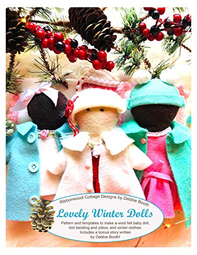 Lovely Little Dolls - Winter Holiday Collection and Template Wool Felt Doll, Quilt and Wardrobe Pattern and Story: Lovely and Delightful Little Dolls (English Edition)