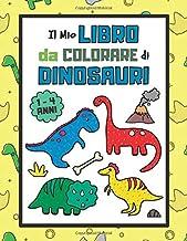 Il Mio Libro da Colorare di Dinosauri: Album da Colorare per Bambini da 1 a 4 anni con Attività Extra (Formato Grande) (Italian Edition)