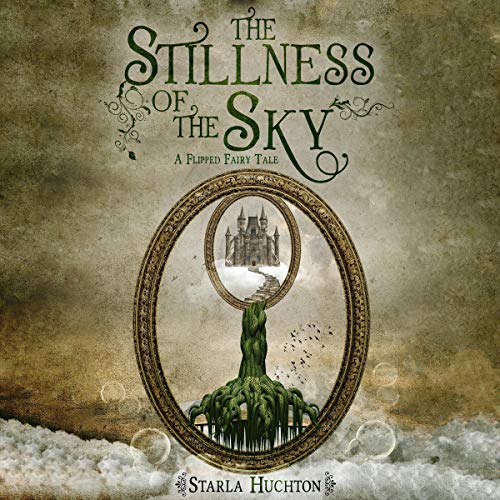 The Stillness of the Sky: A Flipped Fairy Tale cover art