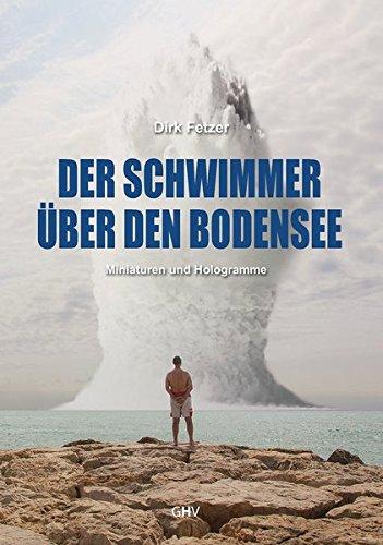Der Schwimmer über den Bodensee: Miniaturen und Hologramme