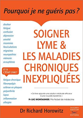 Soigner Lyme et les maladies chroniques inexpliquées (MEDECINE)