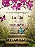La isla de las mariposas: Una carta misteriosa, un romance del pasado, una casa llena de s...