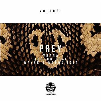 Prey (Wayne & Woods Edit)