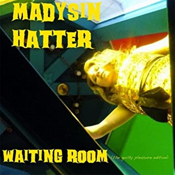 Waiting Room (The Guilty Pleasure Edition)