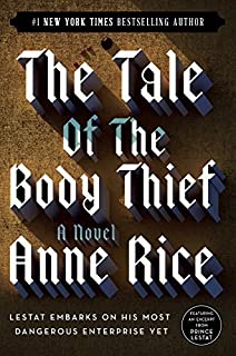The Tale of the Body Thief (Vampire Chronicles) by Anne Rice (1997-12-13)