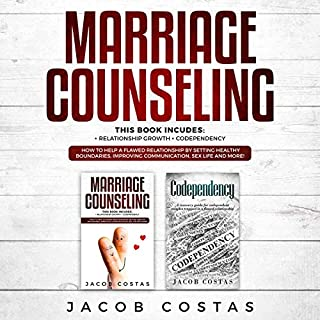 Marriage Counseling: 2 Manuscripts - Relationship Growth, Codependency. How to Help a Flawed Relationship by Setting Healthy Boundaries, Improving Communication, Sex Life and More!                   By:                                                                                                                                 Jacob Costas                               Narrated by:                                                                                                                                 Stanton D. Palmer                      Length: 6 hrs and 12 mins     25 ratings     Overall 5.0