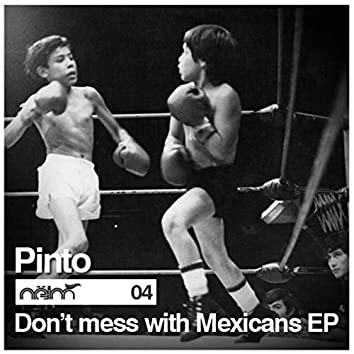 Dont Mess With Mexicans EP