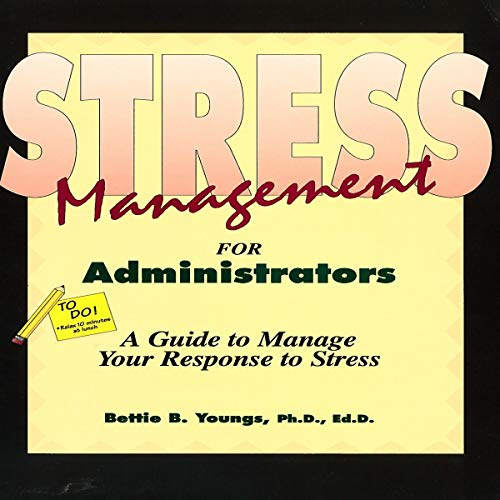 A Stress Management Guide for Administrators audiobook cover art
