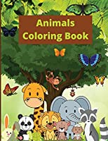 Animals Coloring Book: Animal Coloring Book for Kids Ages 2-4/4-8 / Fun and Educational Coloring Book