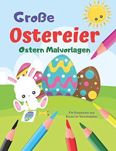Ostern Malvorlagen Große Ostereier für Kleinkinder und Kinder im Vorschulalter: Geschenkidee Für Kinder Mädchen und Jungen