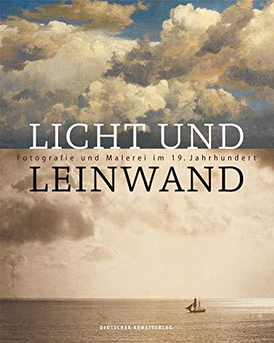 Licht und Leinwand: Fotografie und Malerei im 19. Jahrhundert